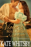 Violet's Mail Order Husband (Montana Brides #1) book summary, reviews and download