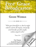 Free Grace Broadcaster - Issue 199 - Good Works book summary, reviews and downlod