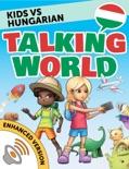 Kids vs Hungarian: Talking World (Enhanced Version) book summary, reviews and downlod