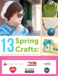 13 Spring Crafts: Easter Craft Ideas, Spring DIY Home Décor and More book summary, reviews and download