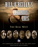 Bill O'Reilly's Legends and Lies: The Real West book summary, reviews and downlod