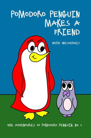 Pomodoro Penguin Makes a Friend by Bryce Westervelt book summary, reviews and downlod