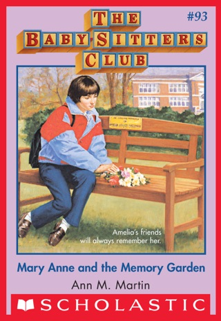 The Baby-Sitters Club #93: Mary Anne and the Memory Garden by Scholastic Inc. book summary, reviews and downlod