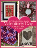 41 Valentine's Day Crafts: Valentine's Day Cards, Gifts, and More book summary, reviews and download