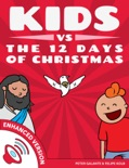 Kids vs The Twelve Days of Christmas: The Christian Code book summary, reviews and downlod