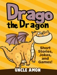 Drago the Dragon: Short Stories, Jokes, and Games! book summary, reviews and downlod