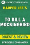 To Kill A Mockingbird: A Novel By Harper Lee I Digest & Review book summary, reviews and downlod