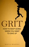 Grit: How to Keep Going When You Want to Give Up book summary, reviews and downlod