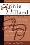 The Annie Dillard Reader book summary, reviews and downlod
