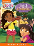 Meet Emma! Read-Along Storybook (Dora and Friends) book summary, reviews and downlod