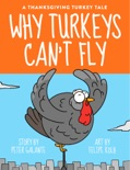 A Thanksgiving Turkey Tale: Why Turkeys Can't Fly (Enhanced Version) book summary, reviews and downlod