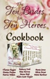 Ten Brides for Ten Heroes Cookbook book summary, reviews and downlod