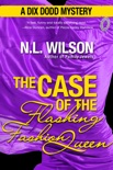 The Case of the Flashing Fashion Queen: A Dix Dodd Mystery book summary, reviews and download
