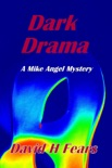 Dark Drama: A Mike Angel Mystery book summary, reviews and download
