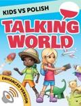 Kids vs Polish: Talking World (Enhanced Version) book summary, reviews and downlod