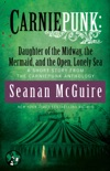 Carniepunk: Daughter of the Midway, the Mermaid, and the Open, Lonely Sea book summary, reviews and downlod