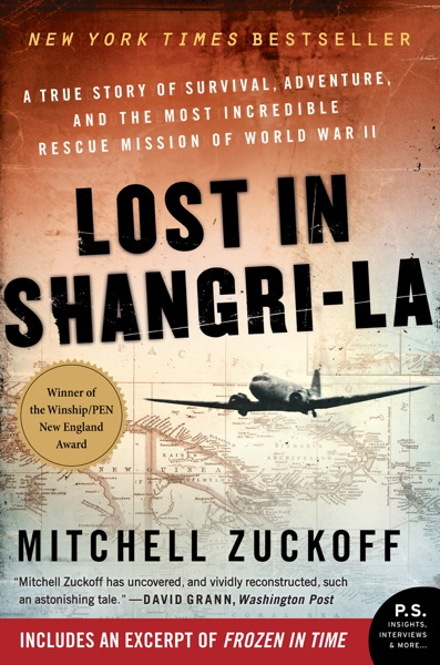 Lost in Shangri-La by Mitchell Zuckoff Book Summary, Reviews and E-Book Download