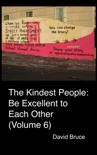 The Kindest People: Be Excellent to Each Other (Volume 6) book summary, reviews and downlod
