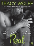 Play Me #4: Play Me Real book summary, reviews and downlod