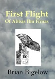 First Flight of Abbas Ibn Firnas book summary, reviews and download