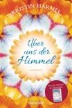 Über uns der Himmel book summary, reviews and downlod