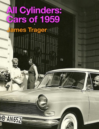 All Cylinders: Cars of 1959 by Apocalypso Media LLC book summary, reviews and downlod