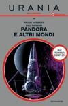 Pandora e altri mondi (Urania) book summary, reviews and downlod