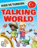 Kids vs Turkish: Talking World (Enhanced Version) book summary, reviews and downlod