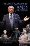 The Gospel According to James and Other Plays book summary, reviews and download