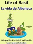 Learn Spanish: Spanish for Kids. Life of Basil - La vida de Albahaca. book summary, reviews and download