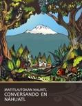Conversando en Nahuatl book summary, reviews and download