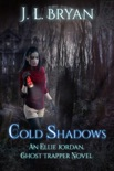 Cold Shadows (Ellie Jordan, Ghost Trapper Book 2) book summary, reviews and download
