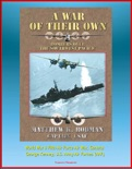 A War of Their Own: Bombers over the Southwest Pacific - World War II Fifth Air Force Air War, General George Kenney, U.S. Army Air Forces (AAF) book summary, reviews and downlod