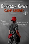 Greyson Gray: Camp Legend book summary, reviews and download