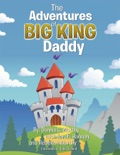 The Adventures of Big King Daddy book summary, reviews and downlod