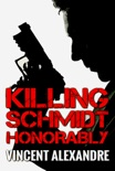 Killing Schmidt Honorably book summary, reviews and download