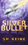Silver Bullet (Preternatural Affairs, #2) book summary, reviews and downlod