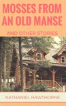 Mosses From An Old Manse And Other Stories book summary, reviews and downlod