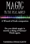 Magic in the Real World: A Wizard of Ends companion book summary, reviews and download