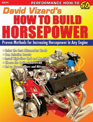 David Vizard's How to Build Horsepower by Perseus Books, LLC book summary, reviews and downlod