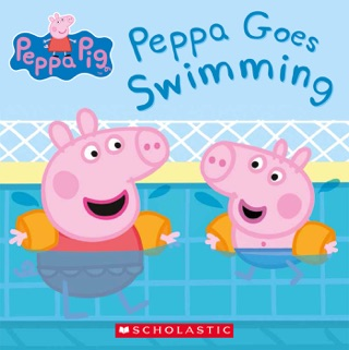 Peppa Goes Swimming (Peppa Pig) by Scholastic Inc. book summary, reviews and downlod