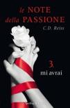 Le note della passione - 3. Mi avrai book summary, reviews and downlod