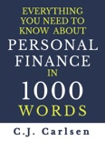 Everything You Need to Know About Personal Finance in 1000 Words book summary, reviews and download