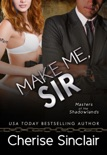 Make Me, Sir book summary, reviews and download