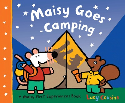 Maisy Goes Camping by Lucy Cousins Book Summary, Reviews and E-Book Download