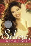 To Selena, with Love book summary, reviews and downlod