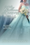 A Gentleman Never Tells (Regency Historical Romance) book summary, reviews and download