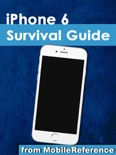 iPhone 6 Survival Guide: Step-by-Step User Guide for the iPhone 6, iPhone 6 Plus, and iOS 8: From Getting Started to Advanced Tips and Tricks book summary, reviews and downlod