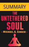The Untethered Soul by Michael A. Singer -- Summary book summary, reviews and downlod