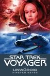 Star Trek - Voyager 6: Unwürdig book summary, reviews and downlod